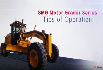 SMG Motor Grader Series: tips of operation