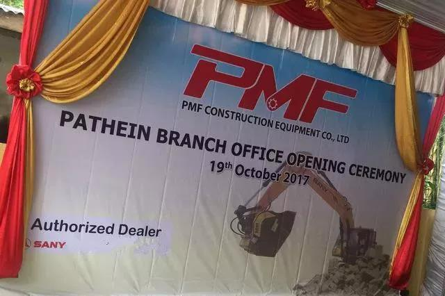 Opening of SANY-PMF Myanmar Southwest and Southeast Branches